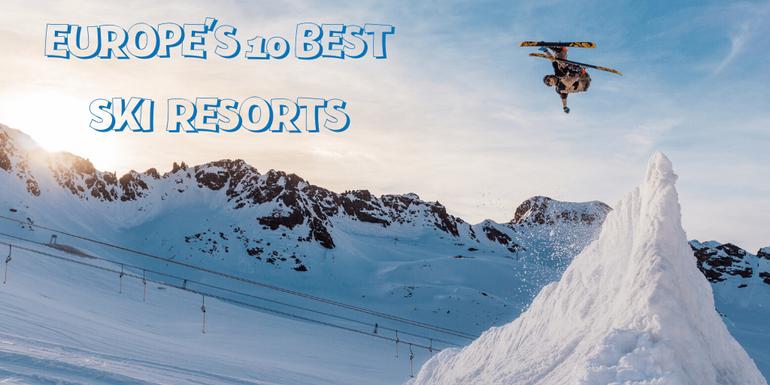 Europe's top 10 ski resorts