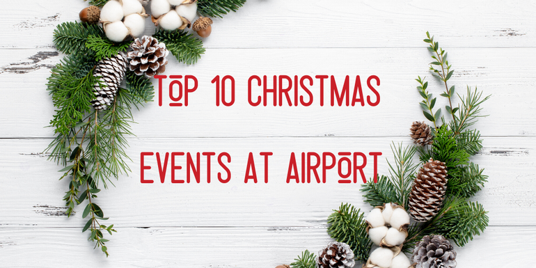 Top 10 Christmas events at Airport