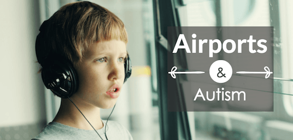 autism friendly airports