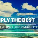The best UNESCO sites