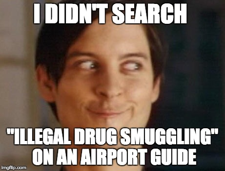 Hilarious airport search terms: Why would you like to know about drug smuggling..?