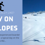 A day on the slopes; a day in the life of a snowboarder