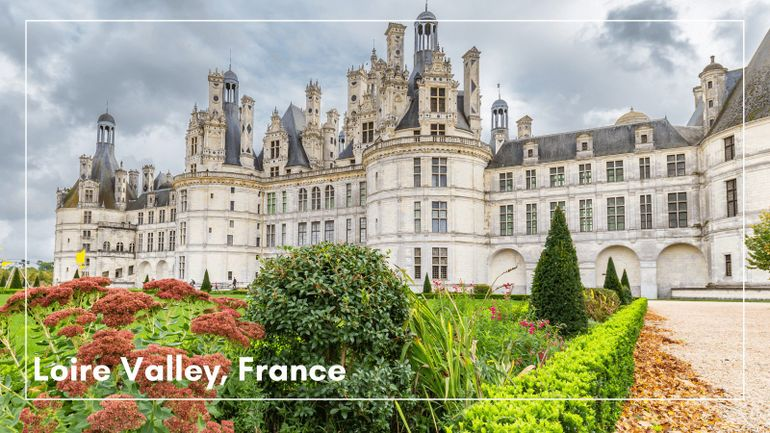 Loire Valley is a popular World heritage site in Europe