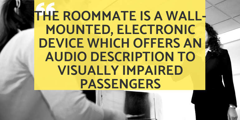 The RoomMate is an electronic device that offers audio description to visually impaired passengers