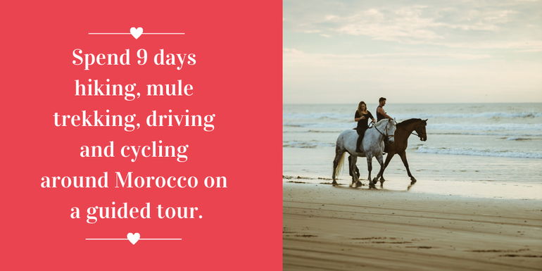 Take your Valentine on a romantic 9 day guided tour of Morocco