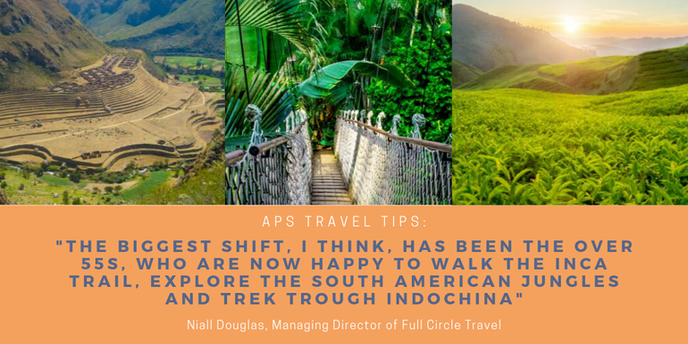 over 55s are now happy to walk the Inca trail and explore jungles
