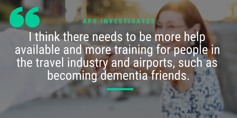 There needs to be more training for people in the travel industry when it comes to dementia