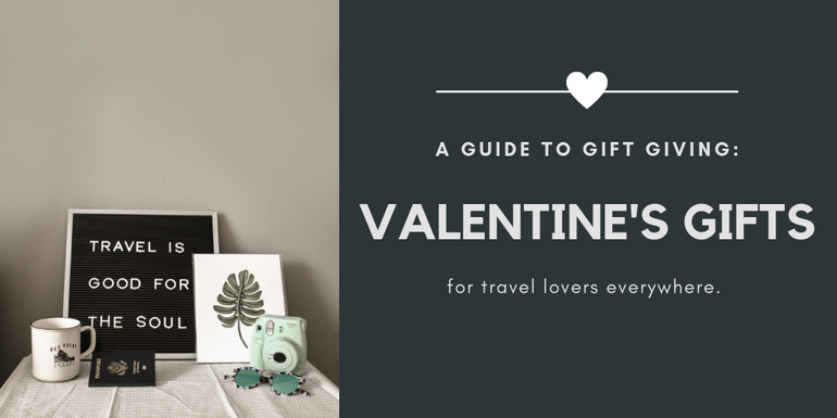A guide to gift giving - the valentine's gift ideas for travel lovers