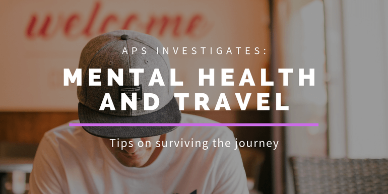 APS Investigates Mental Health and Travel
