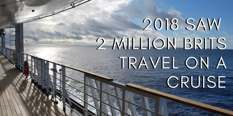 In 2018, 2 million Brits went on a Cruise holiday