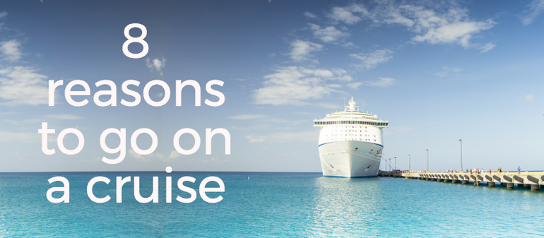 8 reasons your next holiday should be a cruise