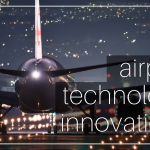 Innovations in technology at airports