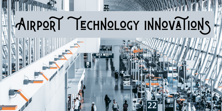 Airport technology innovations