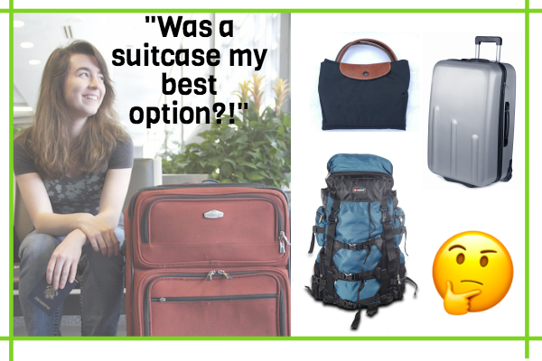 Was a suitcase my best option? Should I have used a backpack or a small case instead?