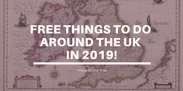 Free things to do in the UK in 2019