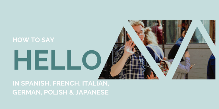 Learn to say Hello in 6 different languages