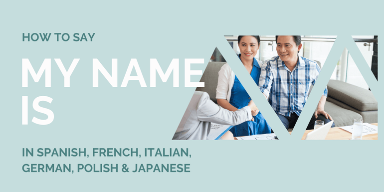 helping you learn phrases in different languages - How to say My name is