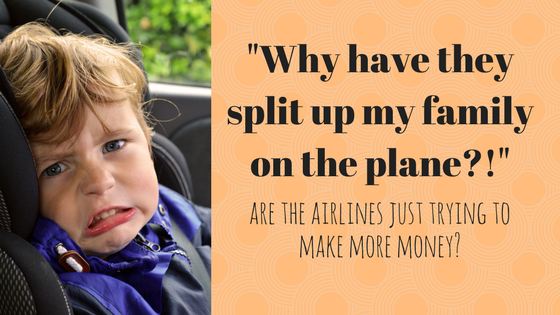 why are airlines splitting up families on their planes?