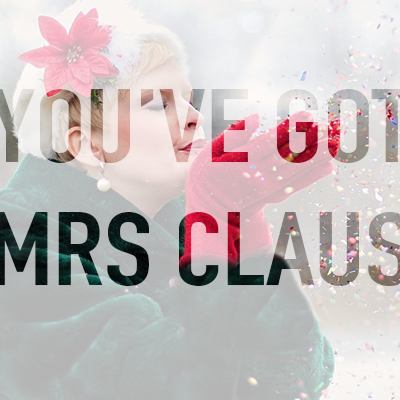 You've got Mrs Claus