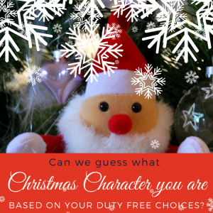 Can we guess your Christmas Character based on your duty free purchases?