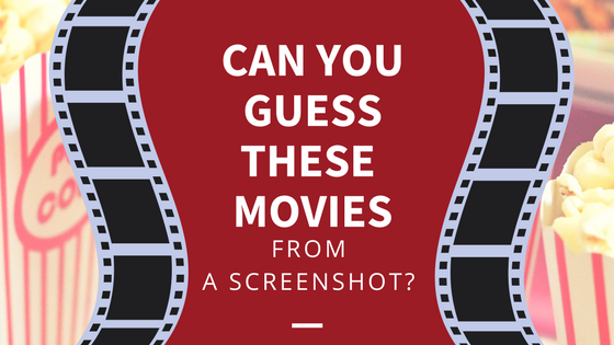 can you guess these movies from a screenshot?