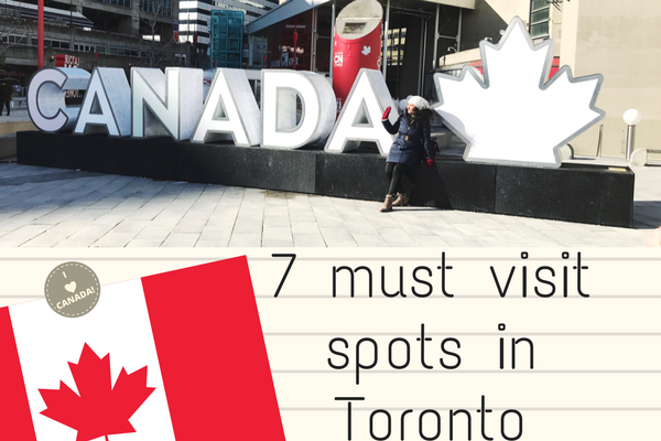 7 must visit spots in Toronto, Canada