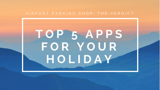 Top 5 Apps for your holiday: the verdict