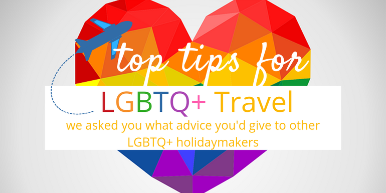Top tips for LGBTQ+ travel; Best and Worst travel destinations for LGBTQ holidays