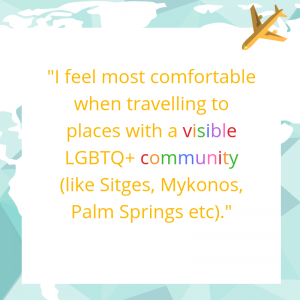 top tip: comfortable travelling with a visible LGBTQ+ community