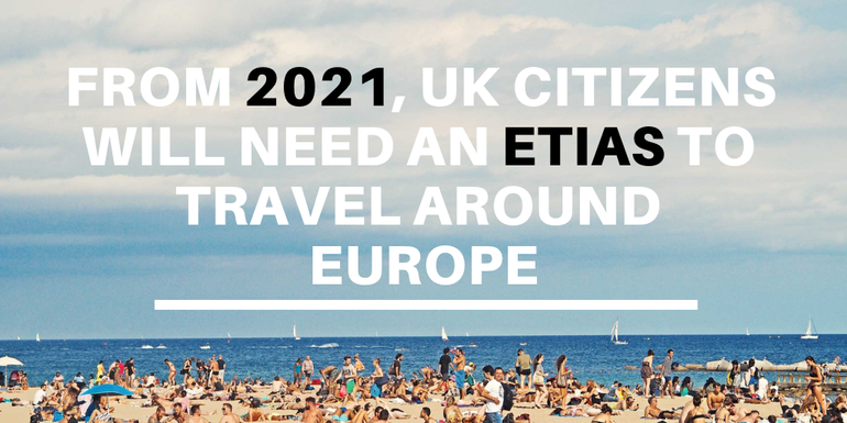 From 2021, UK citizens will need an ETIAS to travel through Europe