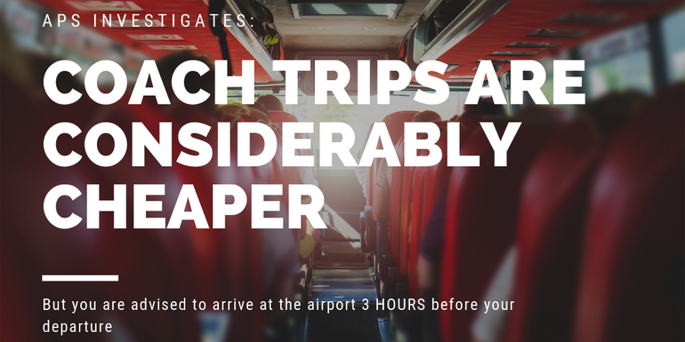 Coach trips came out as the cheapest option of getting to the airport, but takes the longest!