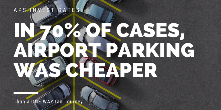 In 70% of cases, airport parking was cheaper than taking a one way taxi journey