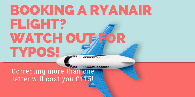 Ryanair has the most expensive fee to correct a name at a whopping £115!