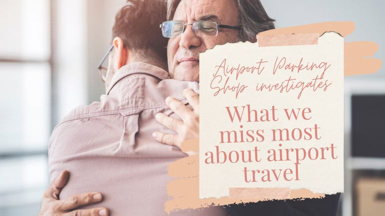 Our recent survey looked into what people miss most about airports